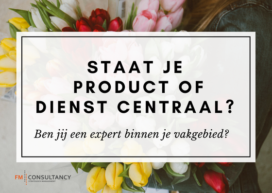 staat je product of dienst centraal